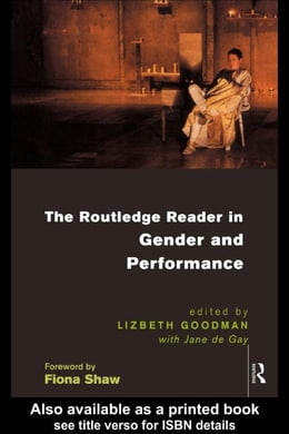 Book The Routledge Reader in Gender and Performance by Goodman, Lizbeth