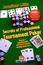 Secrets of Professional Tournament Poker, Volume 1: Fundamentals and how to handle varying stack sizes by Jonathan Little