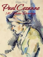 Paul Cezanne: 140 Master Drawings by Blagoy Kiroff