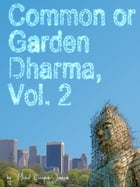 Common or Garden Dharma. Essays on Contemporary Buddhism, Volume 2 by Michel Clasquin-Johnson