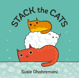 Stack the Cats by Susie Ghahremani