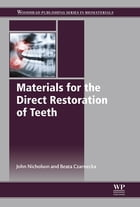 Materials for the Direct Restoration of Teeth by John Nicholson
