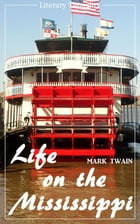 Life on the Mississippi (Mark Twain) (Literary Thoughts Edition) by Mark Twain