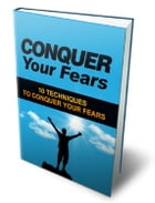 Conquer Your Fears by Anonymous