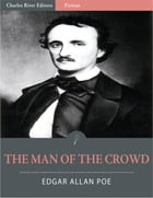 The Man of the Crowd (Illustrated) by Edgar Allan Poe