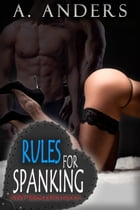 Rules For Spanking: MMF Bisexual Romance by A. Anders