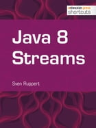 Java 8 Streams by Sven Ruppert