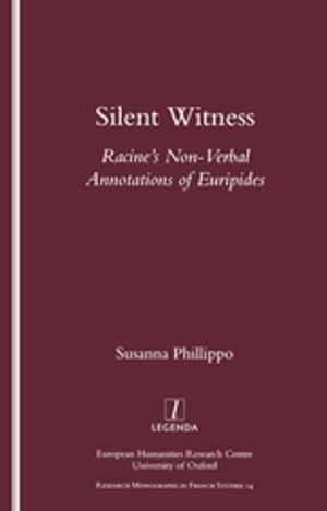 Silent Witness Racine's Non-verbal Annotations of Euripides