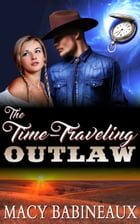 The Time-Traveling Outlaw by Macy Babineaux