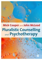 Pluralistic Counselling and Psychotherapy by Professor Mick Cooper
