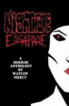 Nightmare Escapade: A Horror Anthology