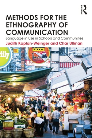 Methods for the Ethnography of Communication Language in Use in Schools and Communities