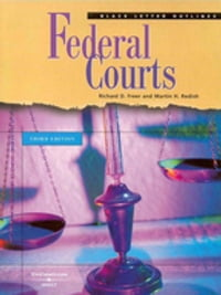 Freer and Redish's Black Letter Outline on Federal Courts, 3d