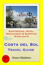Costa del Sol Travel Guide - Sightseeing, Hotel, Restaurant & Shopping Highlights (Illustrated) by Shawn Middleton