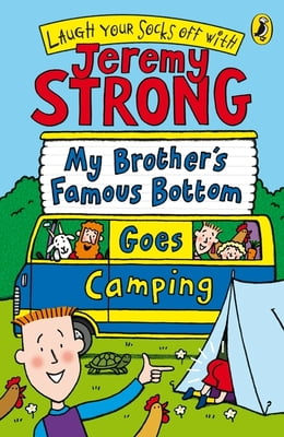 Book My Brother's Famous Bottom Goes Camping by Jeremy Strong