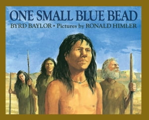 One Small Blue Bead: with audio recording by Byrd Baylor