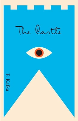 Book The Castle: A New Translation Based on the Restored Text by Franz Kafka