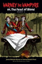 Varney the Vampyre: or, The Feast of Blood, Part 1 by E. F. Bleiler