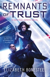 Remnants of Trust (A Central Corps Novel, Book 2)