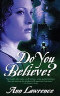 Do You Believe? de6c3794-92a6-4bff-8805-4a6fb1bc5a31