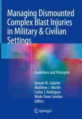 Managing Dismounted Complex Blast Injuries in Military & Civilian Settings: Guidelines and Principles