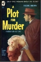 A Plot for Murder by Frederic Brown