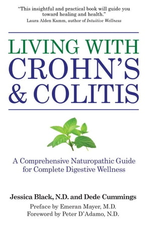 Living with Crohn's & Colitis A Comprehensive Naturopathic Guide for Complete Digestive Wellness