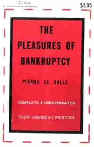 The Pleasures Of Bankruptcy