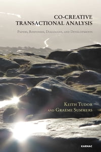 Co-Creative Transactional Analysis: Papers, Responses, Dialogues, and Developments