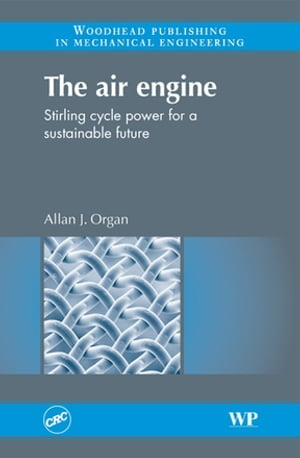 The Air Engine Stirling Cycle Power for a Sustainable Future