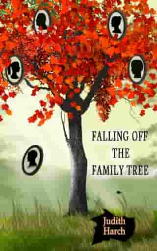 Falling Off the Family Tree by Judith Harch