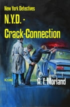 N.Y.D. - Crack-Connection: New York Detectives by A. F. Morland