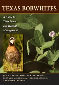 Texas Bobwhites: A Guide to Their Foods and Habitat Management