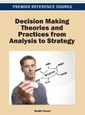 Decision Making Theories and Practices from Analysis to Strategy