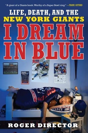 I Dream in Blue Life,  Death,  and the New York Giants