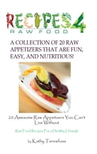 20 Awesome Raw Appetizers You Can't Live Without by Kathleen Tennefoss