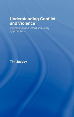Book Understanding Conflict & Violence by Jacoby, Tim