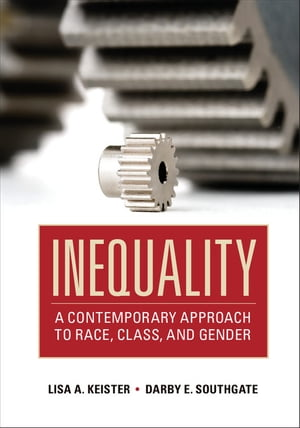 Inequality A Contemporary Approach to Race,  Class,  and Gender