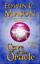 Cave of the Oracle by Edwin C. Mason