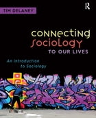 Connecting Sociology to Our Lives: An Introduction to Sociology