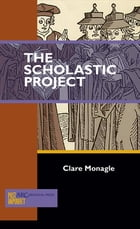 The Scholastic Project: Hierocratical Conceptions and Danish Hegemony in the Thirteenth Century by Clare Monagle