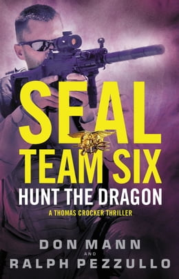 Book SEAL Team Six: Hunt the Dragon by Don Mann