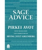 Sage Advice: Pirkei Avot by Greenberg, Irving (Yitz)