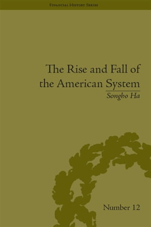 The Rise and Fall of the American System Nationalism and the Development of the American Economy,  1790-1837