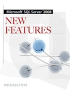 Microsoft SQL Server 2008 New Features by Michael Otey