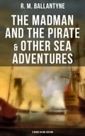 9788027230853 - R.M. Ballantyne: The Madman and the Pirate & Other Sea Adventures - 5 Books in One Edition - Kniha