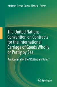 The United Nations Convention on Contracts for the International Carriage of Goods Wholly or Partly…