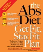 The Abs Diet Get Fit, Stay Fit Plan: The Exercise Program to Flatten Your Belly, Reshape Your Body, and Give You Abs For Life! by David Zinczenko