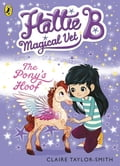 Hattie B, Magical Vet: The Pony's Hoof (Book 5) 3739f3f1-b76e-4877-a10e-7e0221a740f8