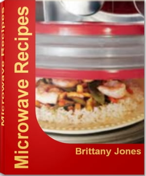 Microwave Recipes 30 Delicious and Best-Selling Convection Microwave Recipes,  Easy Microwave Recipes,  Microwave Dessert Recipes,  Microwave Cake Recipe